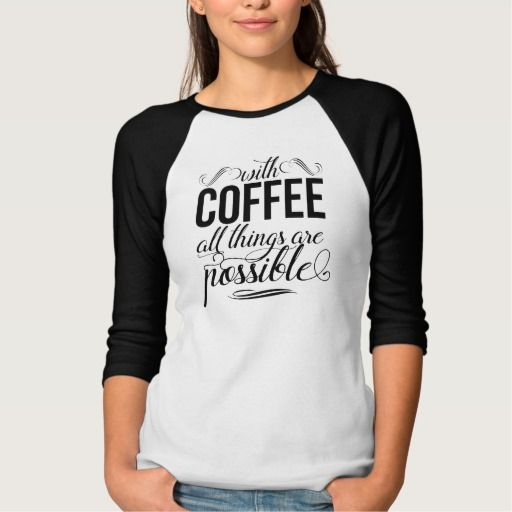 With Coffee All Things Are Possible | Typography