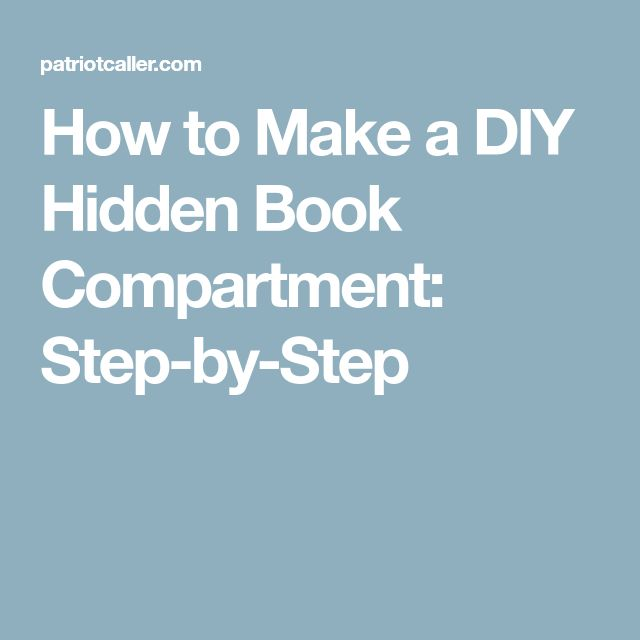 How to Make a DIY Hidden Book Compartment: Step-by-Step