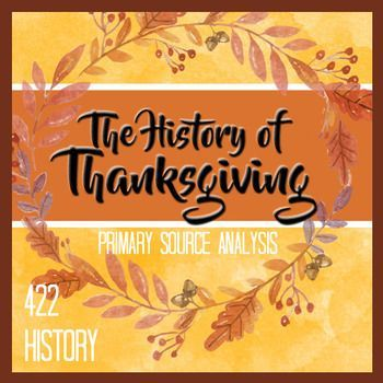 The history of Thanksgiving is a bit murky. The Pilgrims came to America and celebrated their survival by thanking God and eating a feast. We do this today. So why the confusion? The primary sources! Take a look at five primary sources and figure out what really happened on that first Thanksgiving.
