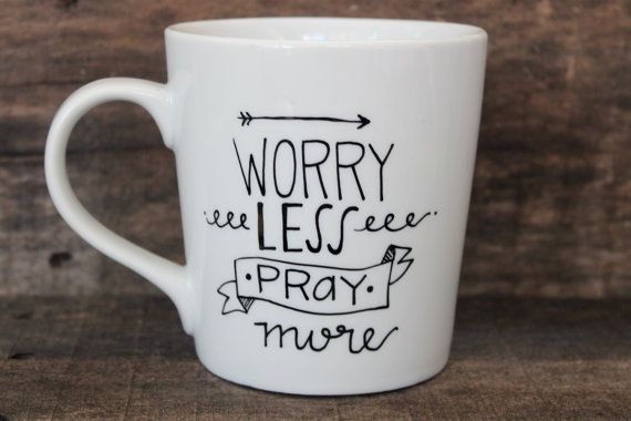 Christian Coffee Mug - Worry Less Pray More Ceramic Mug-Hand Painted Coffee Mug - Christian Gift - Mug for Tea
