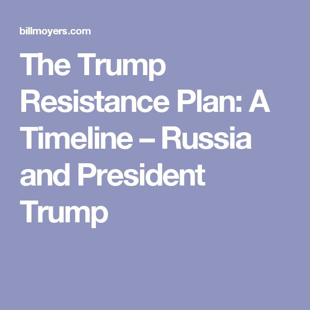 The Trump Resistance Plan: A Timeline – Russia and President Trump
