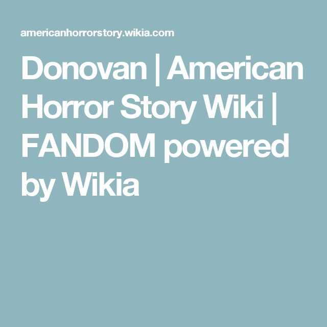Donovan | American Horror Story Wiki | FANDOM powered by Wikia