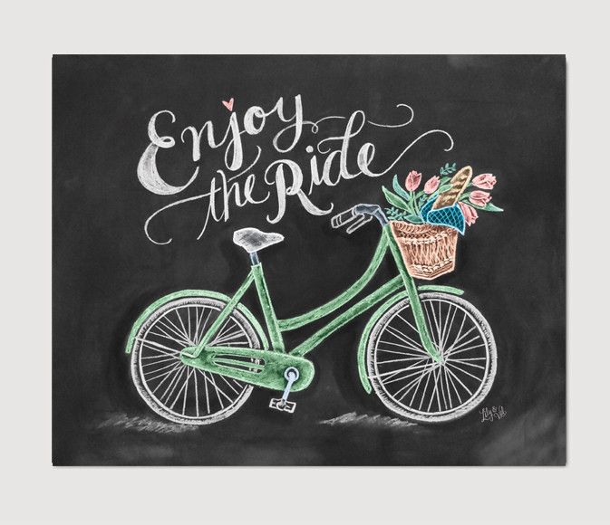 """""""Enjoy The Ride"""" - Print, Chalkboard Art by Lily & Val."""
