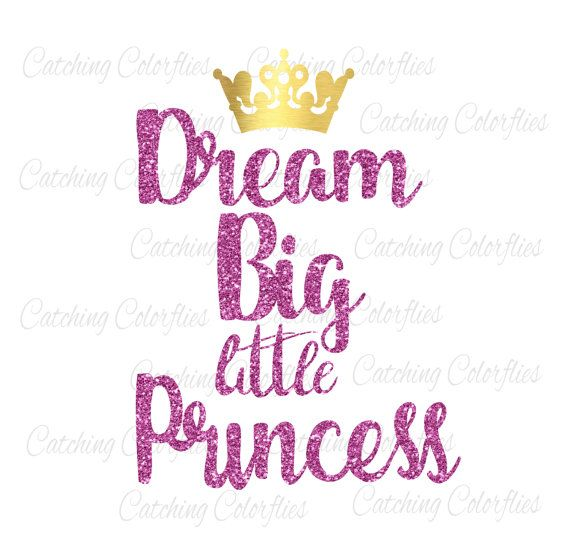 Dream Big Little Princess SVG Cut Files, Princess Crown SVGs, SVG sayings, Cut Files for Cricut & Silhouette, HTV by CatchingColorFlies