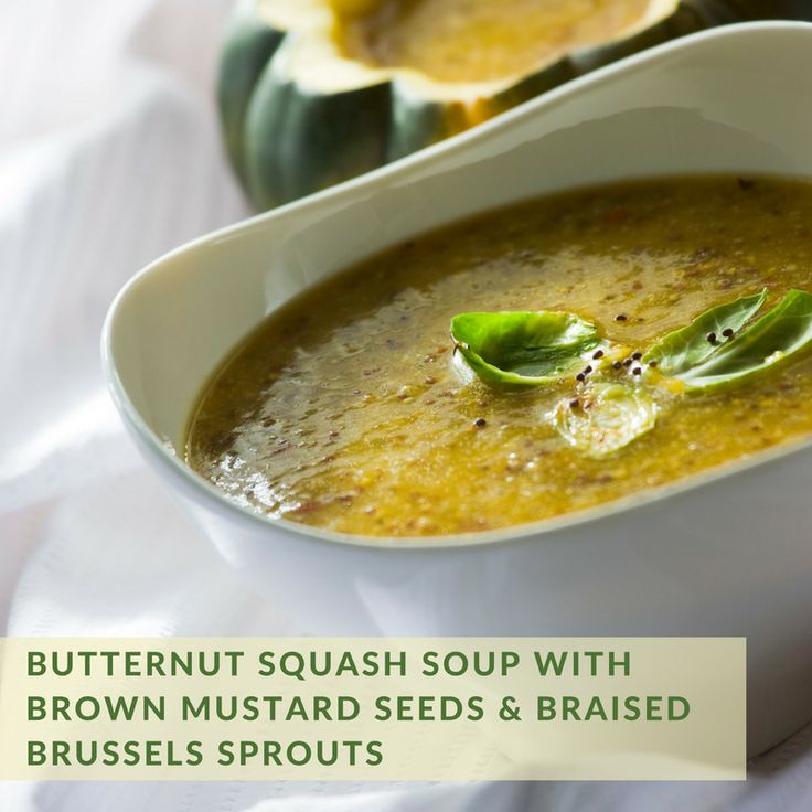 Butternut Squash Soup with Brown Mustard Seeds & Braised Brussels Sprouts | Inspired by Mustard