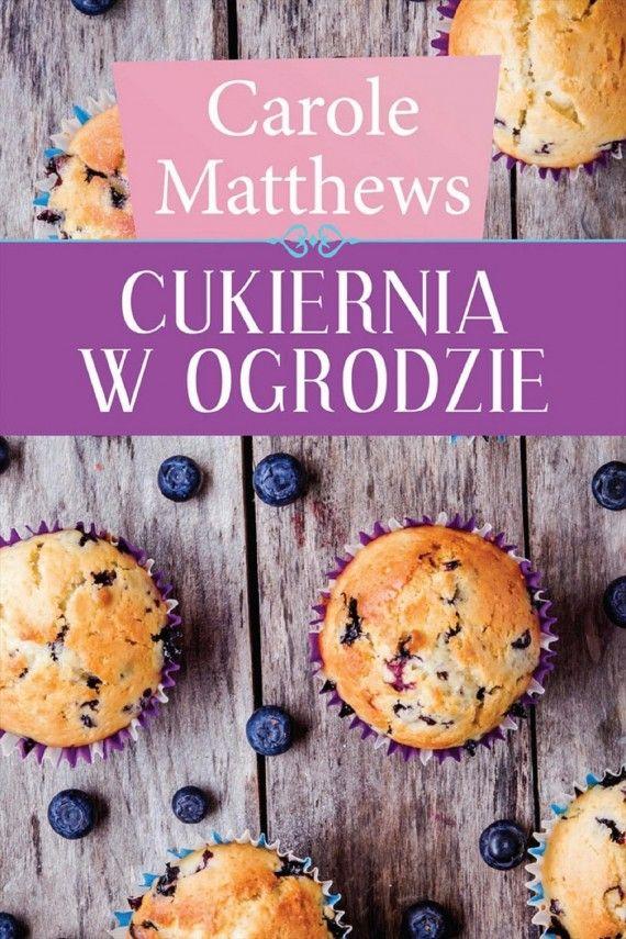 Cukiernia w ogrodzie (ebook) –Carole Matthews