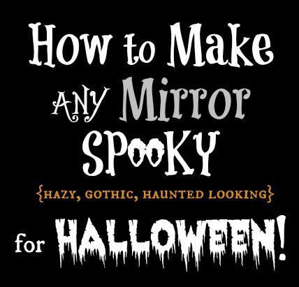 Spooky Halloween Mirror How To. #halloween #ideas