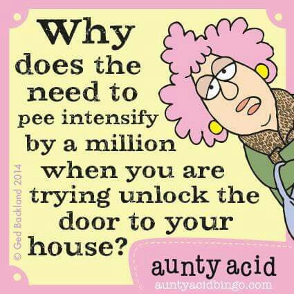Why does the need to pee intensify by a million when you are trying to unlock the door to your house