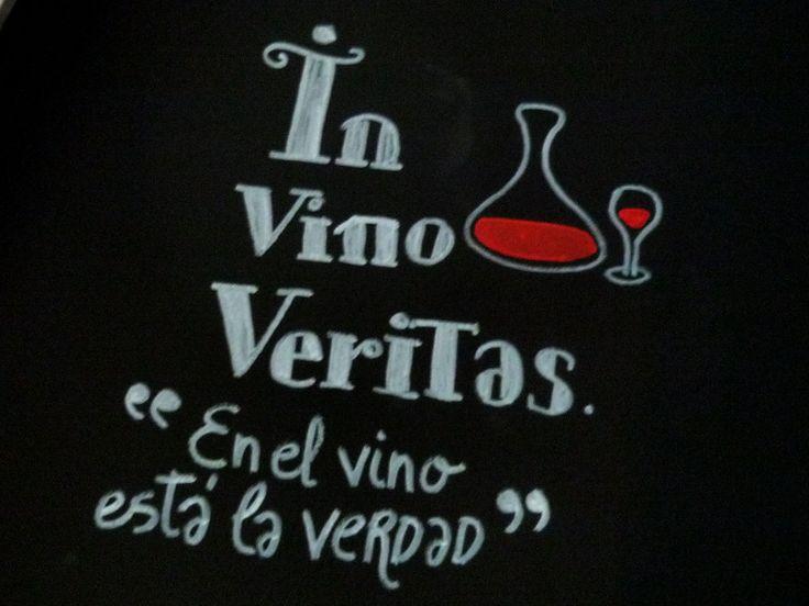 In vino Veritas, en el vino está la verdad.