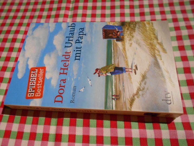 Dora Heldt  Urlaub mit Papa Tolles Buch!