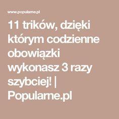 11 trików, dzięki którym codzienne obowiązki wykonasz 3 razy szybciej!   Popularne.pl