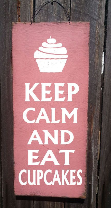 Hey, I found this really awesome Etsy listing at https://www.etsy.com/listing/201076438/keep-calm-cupcake-sign-eat-cupcake-sign