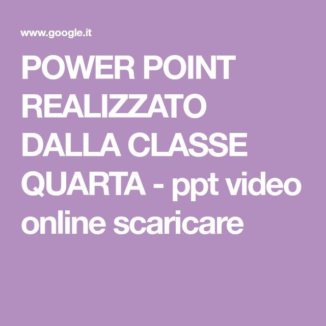 POWER POINT REALIZZATO DALLA CLASSE QUARTA - ppt video online scaricare
