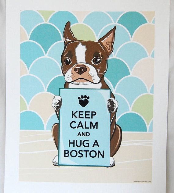 I love this!!!    Keep Calm Brown Boston Terrier with Scaled by AfricanGrey on Etsy