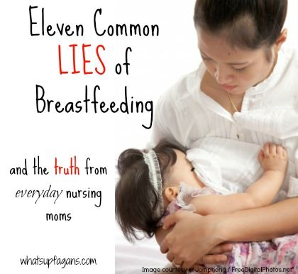 Breastfeeding hurts!: Uncovering 11 Breastfeeding Myths and Lies - What's up Fagans?--this is the truest list I ever read!!!