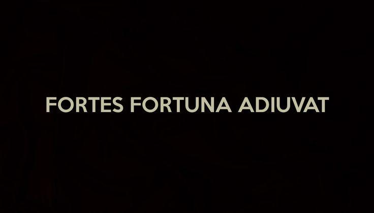 FORTES FORTUNA ADIUVAT