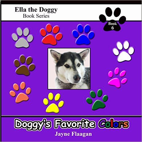 """In """"Doggy's Favorite Colors,"""" Ella the doggy can't seem to decide on which colors are her favorites. Because Ella enjoys so many different colors, she chooses several different colors to be her favorite!"""