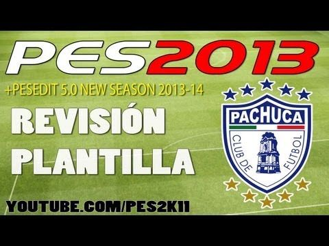 Revisión Plantilla Pachuca PES 2013 + PESEDIT 5.0 / Review