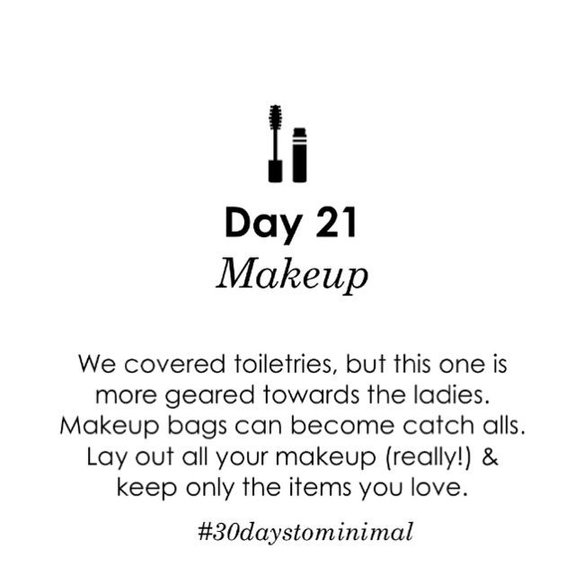 Day 21 of #30daystominimal OK, ladies. This is a fun one. Drag out your makeup and sort through: keep only what you love. X