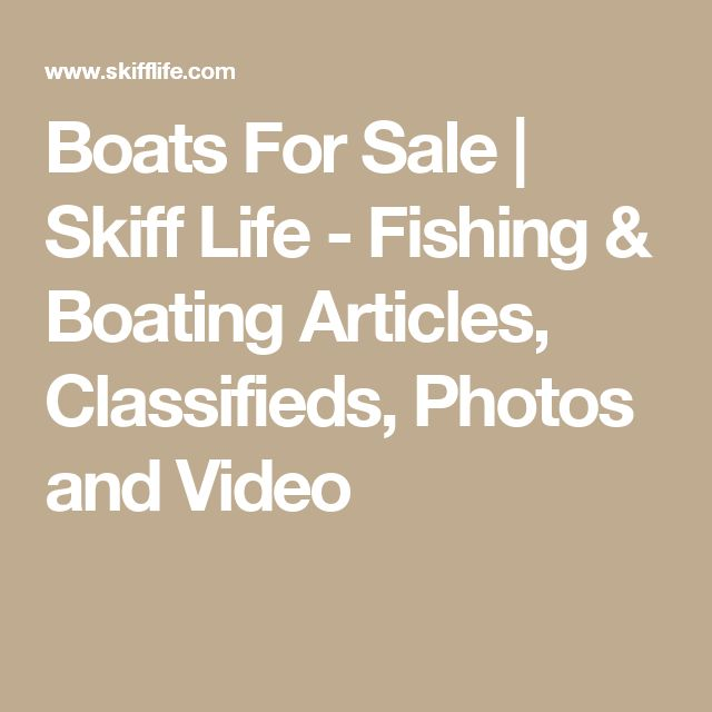 Boats For Sale | Skiff Life - Fishing & Boating Articles, Classifieds, Photos and Video