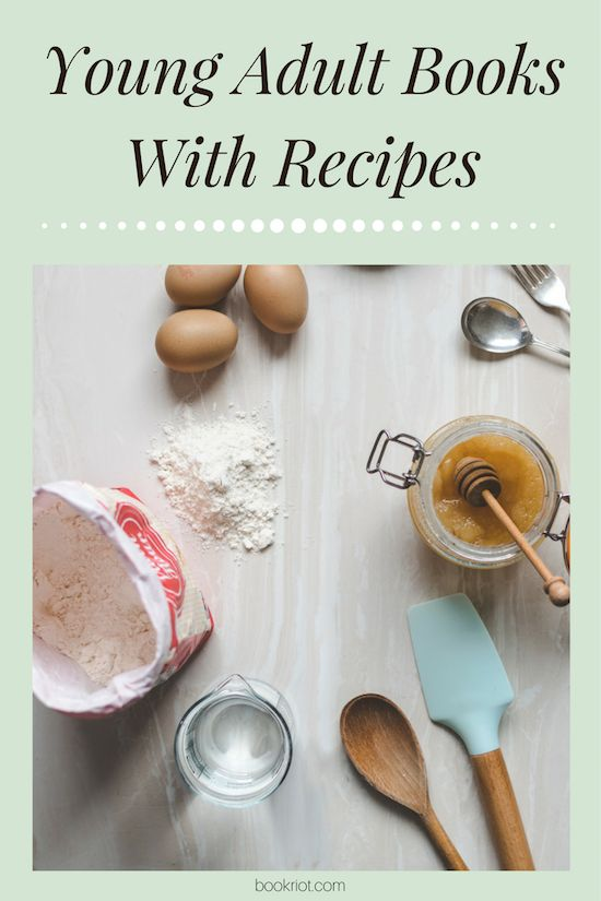 Young Adult Books featuring recipes within them. Build a delicious YA cookbook!
