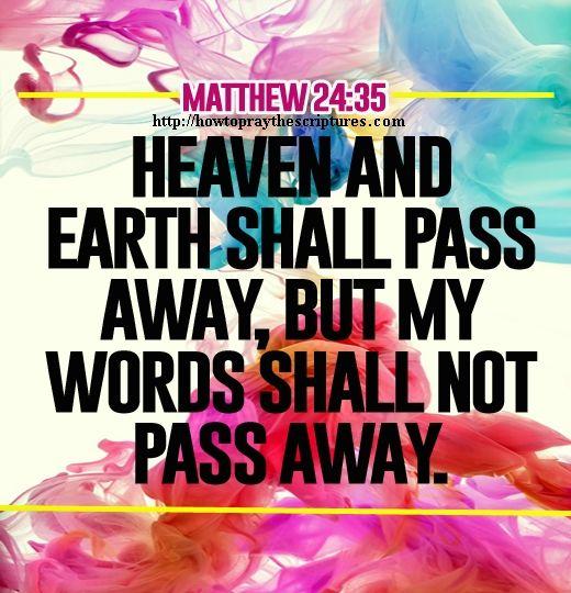 Heaven And Earth Shall Pass Away Matthew 24-35