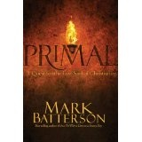 Primal: A Quest for the Lost Soul of Christianity (Hardcover)By Mark Batterson
