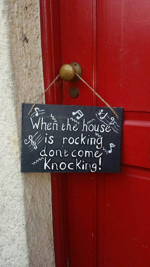 Check out this item in my Etsy shop https://www.etsy.com/uk/listing/251053827/house-rocking-slogan-slate