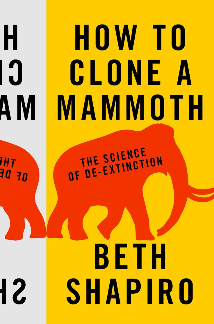 The science of de-extinction by Beth Shapiro as the Mammoth Genome is sequenced.