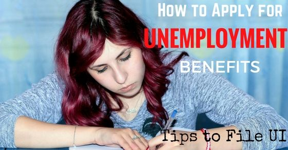 How to Apply for #Unemployment #Benefits: 15 Tips to File UI