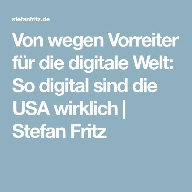 Von wegen Vorreiter für die digitale Welt: So digital sind die USA wirklich | Stefan Fritz