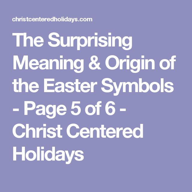 The Surprising Meaning & Origin of the Easter Symbols - Page 5 of 6 - Christ Centered Holidays