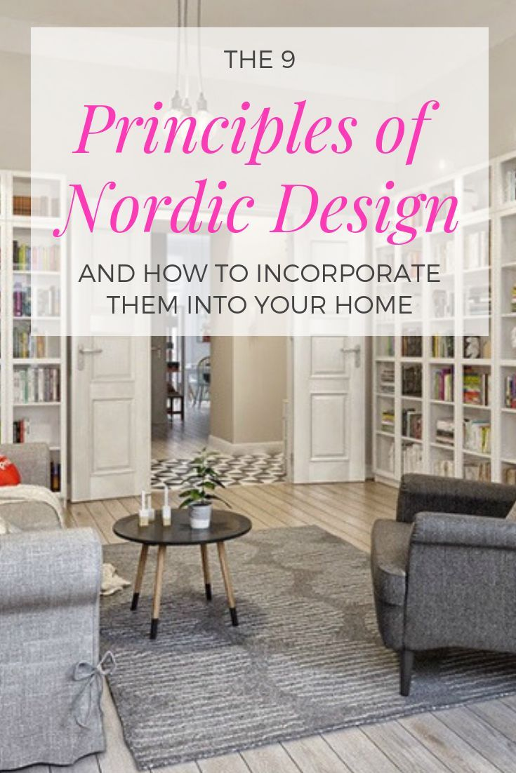 How To Use The 9 Principles Of Nordic Design In Your Home Nordic Design Scandanavian Interior Design Nordic Decor