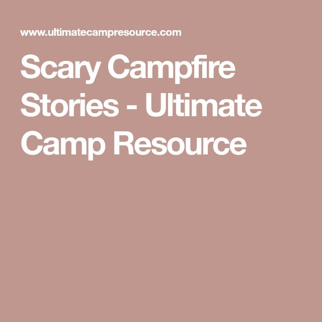 Scary Campfire Stories - Ultimate Camp Resource