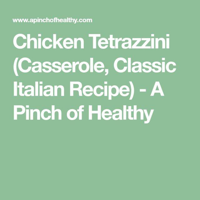 Chicken Tetrazzini (Casserole, Classic Italian Recipe) - A Pinch of Healthy
