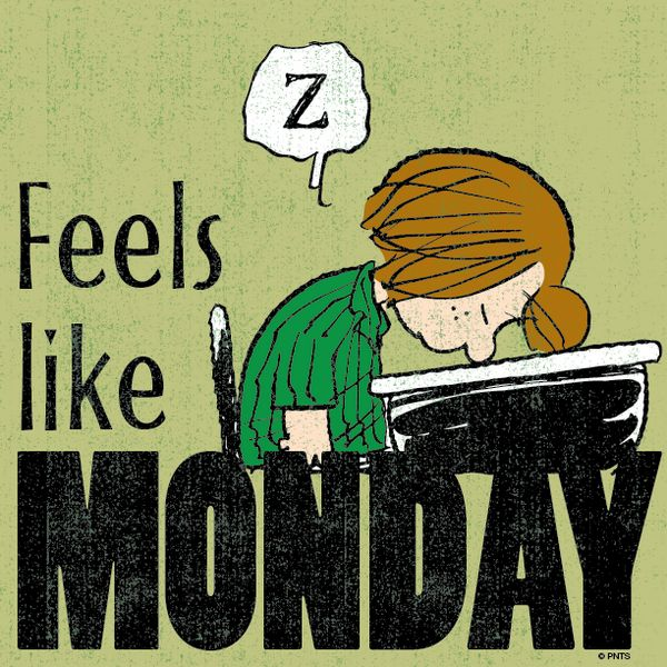 Feels like monday...