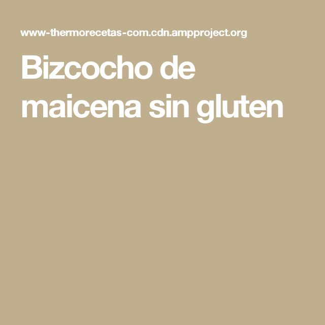 Bizcocho de maicena sin gluten