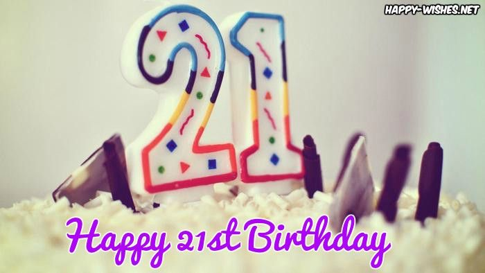 Happy 21st Birthday Wishes - Quotes, Images & Meme - Happy Wishes