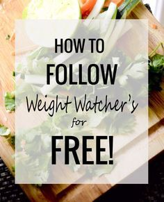 How to follow Weight Watcher's for free. With links to lots of recipes to help get you started!