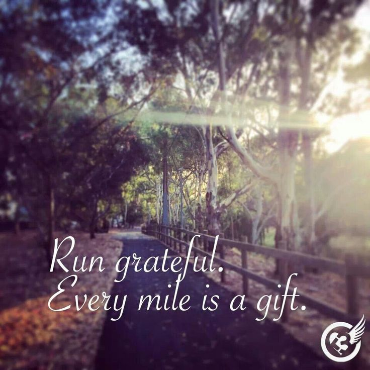 Ran this morning after a week of resting a sore hip flexor...I am indeed grateful!