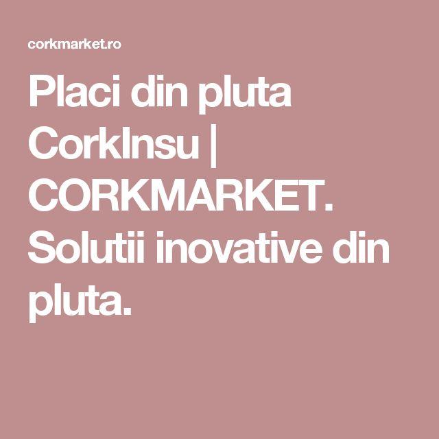 Placi din pluta CorkInsu | CORKMARKET. Solutii inovative din pluta.