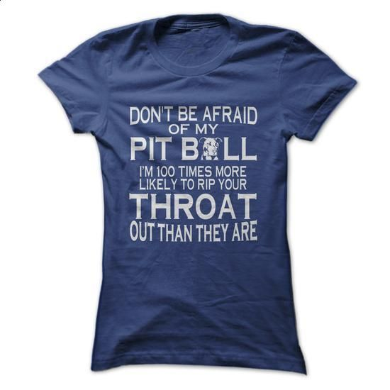 DONT BE AFRAID OF MY PIT BULLS - #striped shirt #funny shirt. GET YOURS =>…