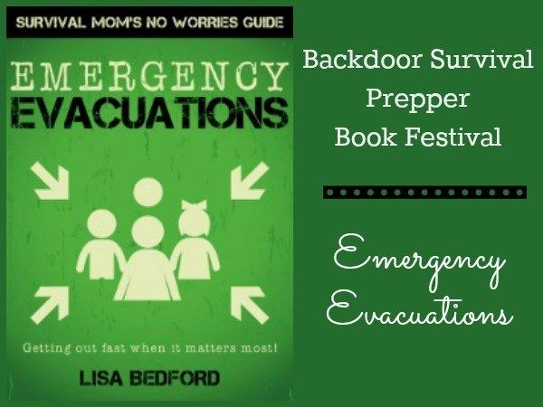 Being prepared for an evacuation is something we all need to do.  I know you are thinking that you will be hunkering down to shelter in place but what if your house is on fire? Or what if there is a major wildfire headed your way?  Stuff happens and you need to be ready.  Emergency Evacuations: Get Out Fast! is a book that will help you prepare for such an event.   Prepper Book Festival Emergency Evacuations | Backdoor Survival
