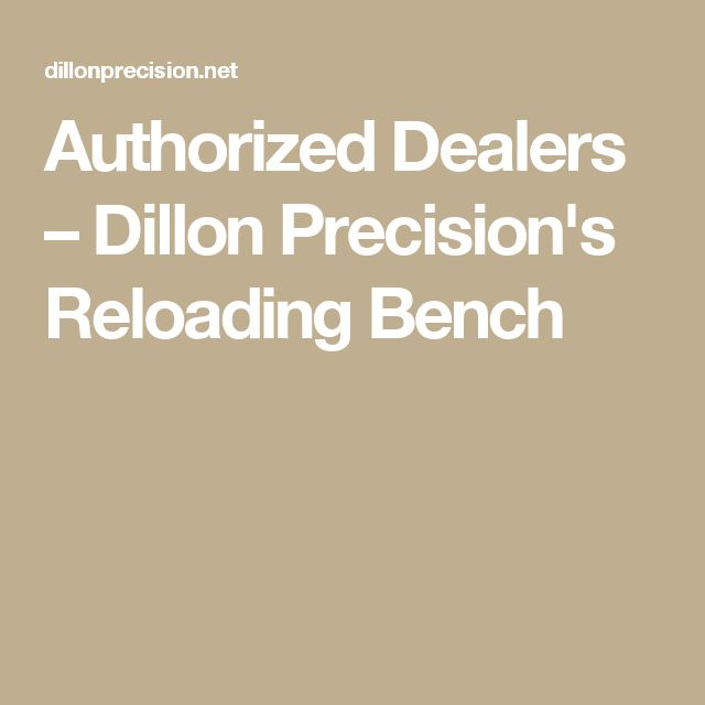 Authorized Dealers – Dillon Precision's Reloading Bench