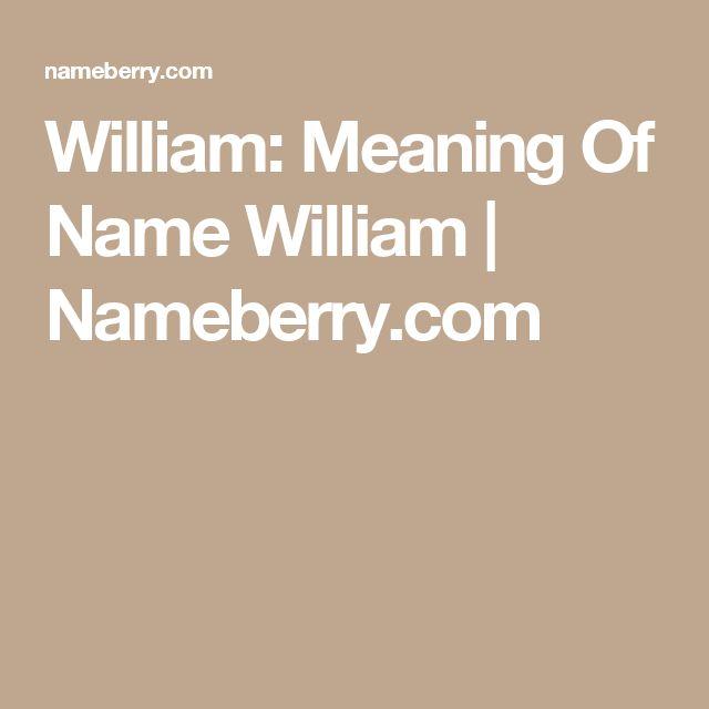 William: Meaning Of Name William | Nameberry.com