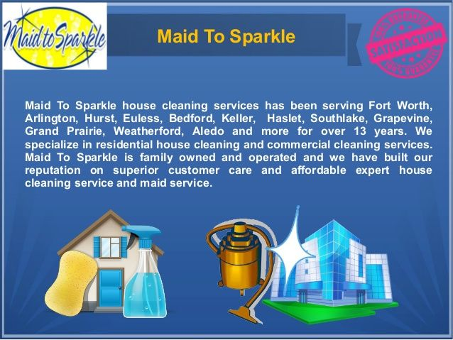Hire the Professional Cleaning Services in Texas – Maid to Sparkle Make a sparkling impression with Maid To Sparkle!  Call the team at Maid To Sparkle for all of your house cleaning, office cleaning, post-construction cleaning and carpet cleaning services. We make it easy by providing you all of the services you need to get the inside of your house looking it's best! We will arrive on time and perform all work to the highest industry standards at affordable house cleaning service prices…