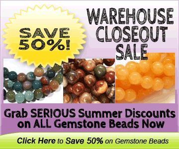 Save 50% on ALL Gemstone Beads at Brandywine's 10th Anniversary Warehouse Closeout Sale.   Starts Aug 5th, New Specials being added every couple of days >>> http://www.brandywinejewelrysupply.com/beads-and-focals/gemstone-beads/