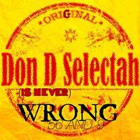 DON D SELECTAH - WRONG by DON D SELECTAH on SoundCloud