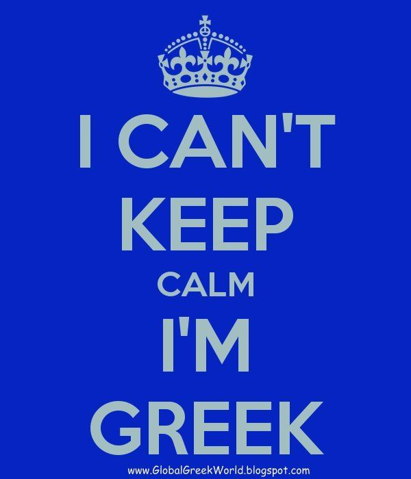 Global Greek World: I CAN'T Keep Calm, I'm GREEK!