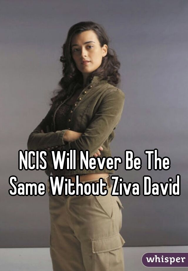 Ziva is gone and Bishop is here to stay... NCIS Will Never Be The Same Without Ziva David.